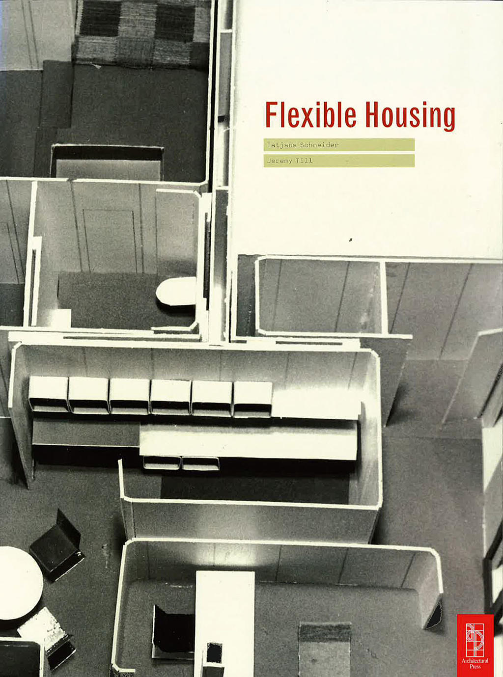 Jeremy Till and Tatjana Schneider: Flexible Housing, 2007.