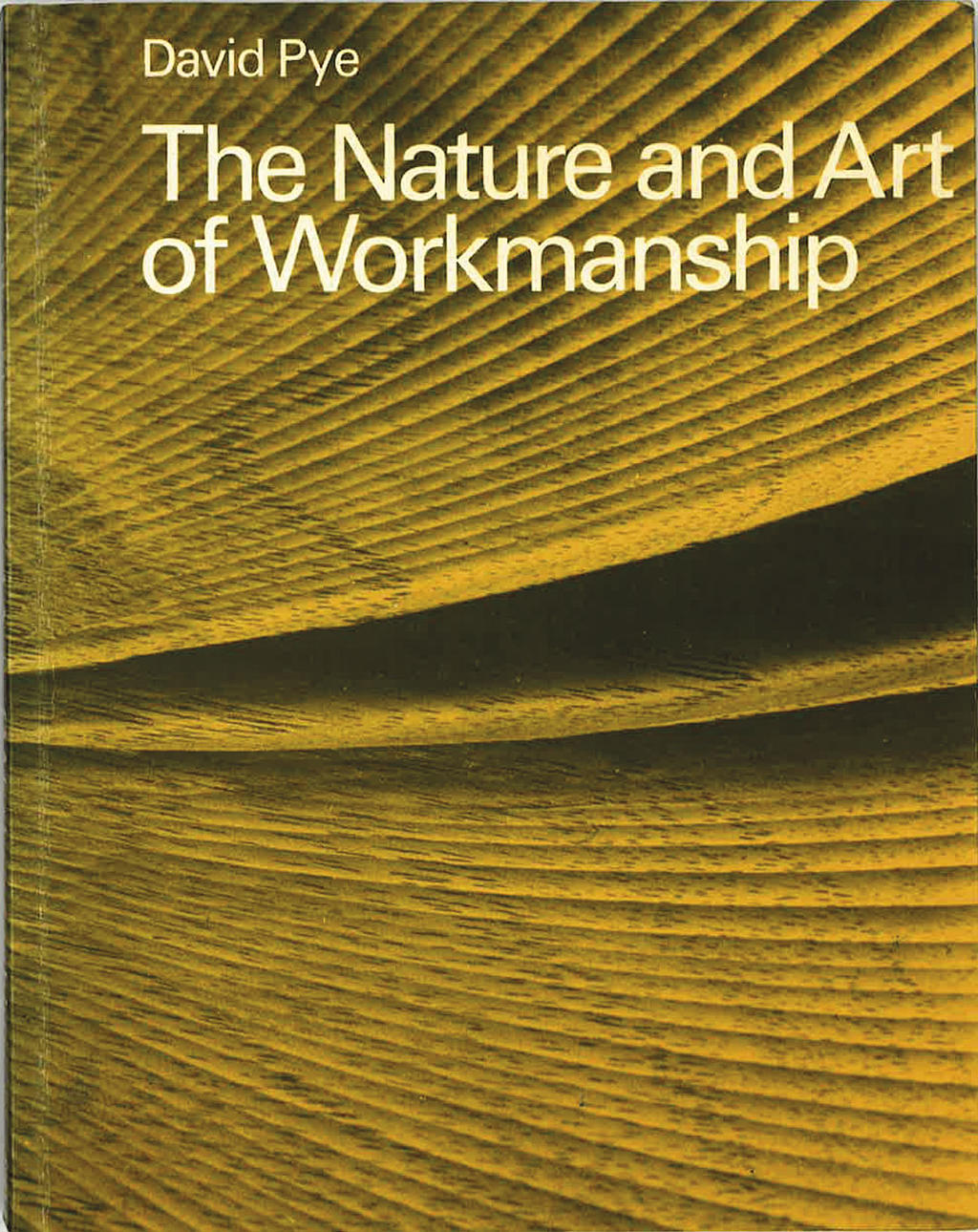 David Pye: The Nature and Art of Workmanship.